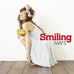 Smiling - MAY'S