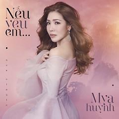 Nếu Yêu Em (Single) - Mya Huỳnh