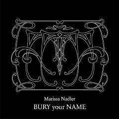 Bury Your Name - Marissa Nadler