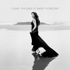 Closer: The Best Of Sarah McLachlan (CD2)