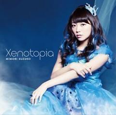 Xenotopia - Mimori Suzuko