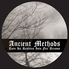 Turn Ice Realities Into Fire Dreams - EP - Ancient Methods