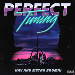 Perfect Timing - NAV, Metro Boomin
