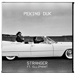 Stranger (Single) - Peking Duk, Elliphant