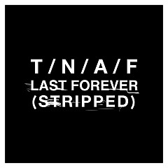 Last Forever (Stripped)