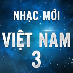 Nhạc Việt Mới Tháng 3/2016 - Various Artists