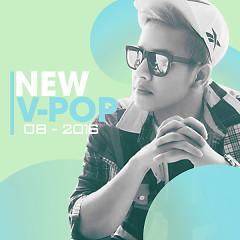 Nhạc Việt Mới Tháng 8/2016 - Various Artists