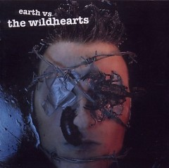 Earth Vs The Wildhearts - The Wildhearts