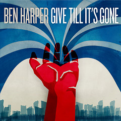 Give Till It's Gone - Ben Harper