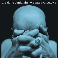 Were Are Not Alone - Breaking Benjamin