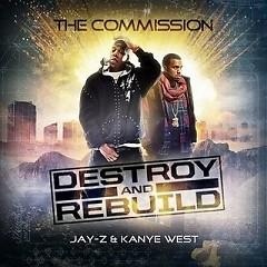 Destroy And Rebuild (CD1) - Kanye West,Jay-Z