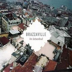 Brazzaville In Istanbul - Brazzaville