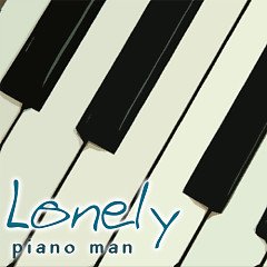 Lonely (2010) - Piano Man