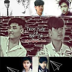 Trọn Kiếp Là Anh Em (Single) - Đào Nguyễn Ánh