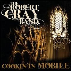 Cookin' In Mobile - Robert Cray