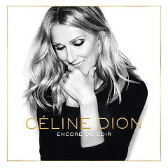 Encore Un Soir (Single) - Celine Dion