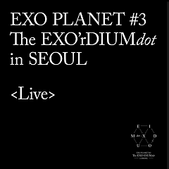 EXO Planet #3 -The EXO'rDIUM(dot) (Live Album) (CD2) - EXO