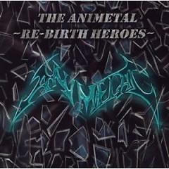 THE ANIMETAL -RE-BIRTH HEROES-