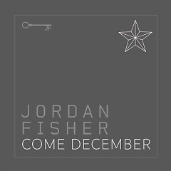 Come December (Single) - Jordan Fisher