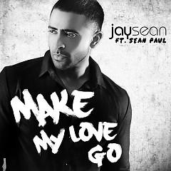 Make My Love Go (Single) - Jay Sean,Sean Paul