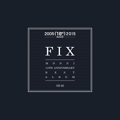 10th Annyversary Best Album 'Fix' CD2 - Monni