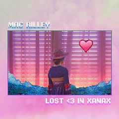 Lost ♥ In Xanax (Single) - MacAilley