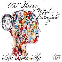 Love Looks Like (Single) - Art House, Natasha Bedingfield