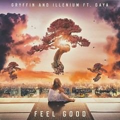 Feel Good (Single) - Gryffin, Illenium