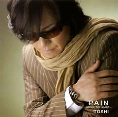 PAIN -NAGEKI NO HEART- - Toshi