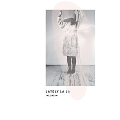 The Dream (Single) - Lately La La