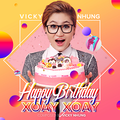 Happy Birthday Xoay Xoay