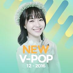 Nhạc Việt Mới Tháng 12/2016 - Various Artists