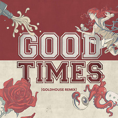 Good Times (GOLDHOUSE Remix) (Single) - All Time Low
