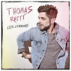 Life Changes - Thomas Rhett