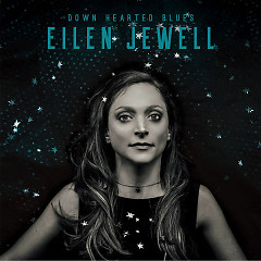 Down Hearted Blues - Eilen Jewell