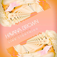 Like Lightning (Single) - Havana Brown, Dawin