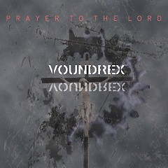 Prayer To The Lord (Single) - Voundrex