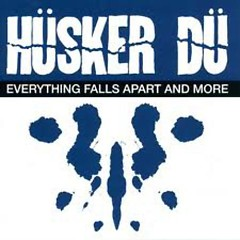Everything Falls Apart And More (CD2) - Hüsker Dü