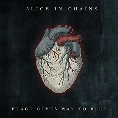 Black Gives Way To Blue - Alice In Chains
