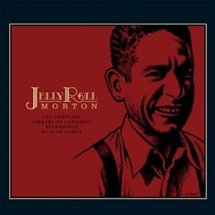 The Complete Library Of Congress Recordings (CD4) - Jelly Roll Morton