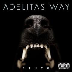Stuck (Deluxe Edition) - Adelitas Way