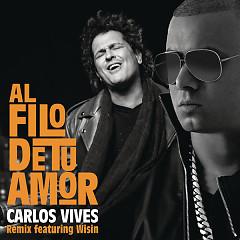 Al Filo De Tu Amor (Remix) (Single) - Carlos Vives, Wisin
