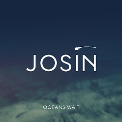 Oceans Wait (Single)