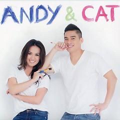 Andy & Cat - Andy Quách, Cát Tiên