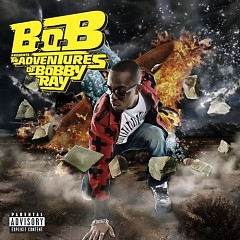 B.o.B Presents: The Adventures Of Bobby Ray (Deluxe Edition) - B.o.B