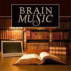 Brain Music (Songs For Studying, Reading, Concentrating & Mental Focus)