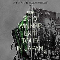 2016 WINNER EXIT TOUR IN JAPAN - WINNER