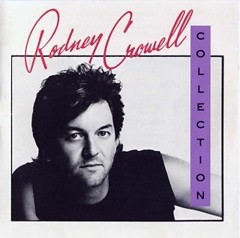 Collection Rodney Crowell - Rodney Crowell