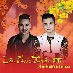 LK Xuân 2017 (Single) - Vũ Quốc Nhật, Sơn Thái