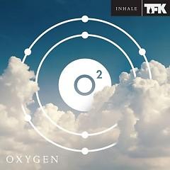 Oxygen: Inhale - Thousand Foot Krutch